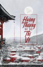 [HunHan] Hoàng Thượng Dụ Dỗ Thị Vệ [Chuyển ver][Đam mỹ] by oobebee