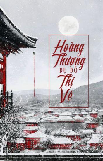 [HunHan] Hoàng Thượng Dụ Dỗ Thị Vệ [Chuyển ver][Đam mỹ]