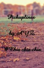 Pickuplines      #Chia chia chia     by Ayz by Ayz2506
