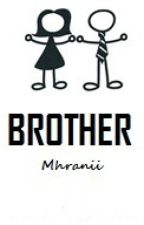 BROTHER(1) by Mhranii