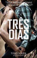 TRÊS DIAS  by TulioSouzas