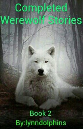 Completed Werewolf Stories Book  2 by lynndolphins