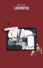 Meet & Greet | mgc ✔️ by louvingyou