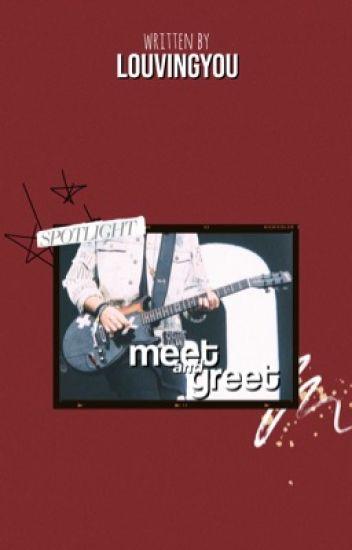 Meet & Greet | mgc ✔️