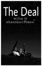 The Deal by shannborromeo