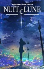 NUIT LUNE: Le Anime Notturne #1 [Parte Uno] by Mag7gio