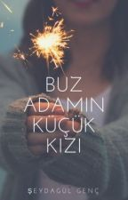 BUZ ADAMIN KÜÇÜK KIZI (BİTTİ) by SeydagulGenc
