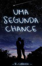 Uma Segunda Chance [Conto] by RicardoCalmon