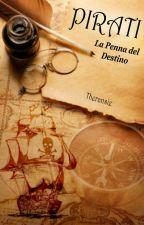 PIRATI - La Penna del Destino by ClaraJPalmer