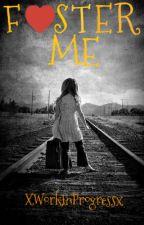 Foster Me: Emerson's Secret by xWorkInProgressx