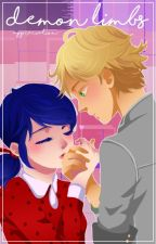 Demon Limbs.↛Miraculous Ladybug Fanfic. by thosevisuals
