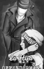 La Hija de Offenderman (Historia de mi Personaje) by BarbyNeko232