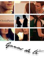 Ganas de ti by CloverPierce