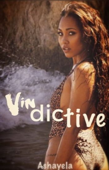 Vindictive (August Alsina Fanfic)