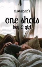 OneShots [boyxgirl] by dunkelgelb