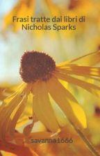 Frasi tratte dai libri di Nicholas Sparks by Savannah1666