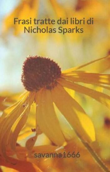 Frasi tratte dai libri di Nicholas Sparks