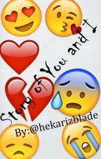 Story of You and I by hekarizblade