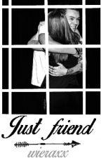 Just friends // H.S by wieraxx