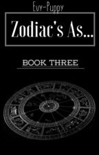 Zodiac's As...(Book Three!)COMPLETED by evy-puppy