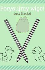 Rysunki c: [ZAKOŃCZONE] by LucyBlack6