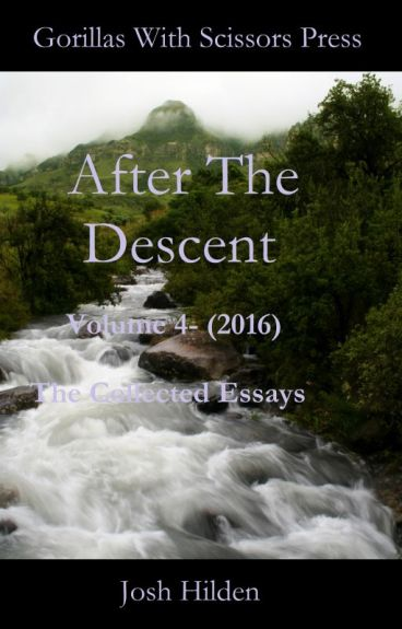 After The Descent Volume 4 (2016) - The Collected Essays by JoshHilden
