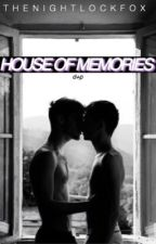 house of memories | phan by thenightlockfox