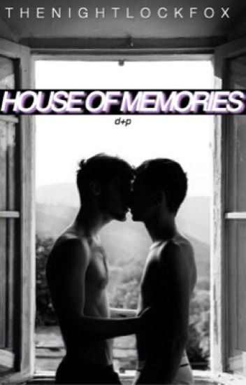 house of memories | phan