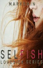 Selfish by Markshin