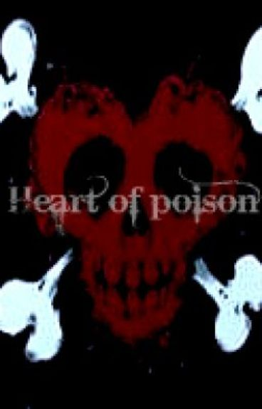 Heart of poison