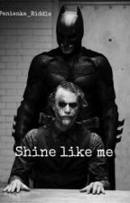 Shine like me [ Zakończone] by Who_care_about_me
