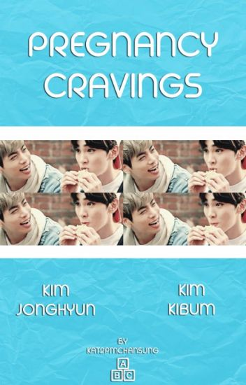 Pregnancy Cravings   Jongkey  