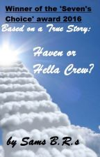 Based on a True Story:     Haven or Hella Crew? by SamsBRs