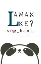 (C) Lawak Ke ? by sue_hanis