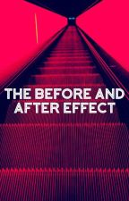 The Before And After Effect ( EDITING ) by ceceisdeadinside