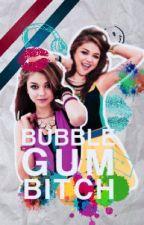 Bubblegum Bitch by TheAngelicMonster