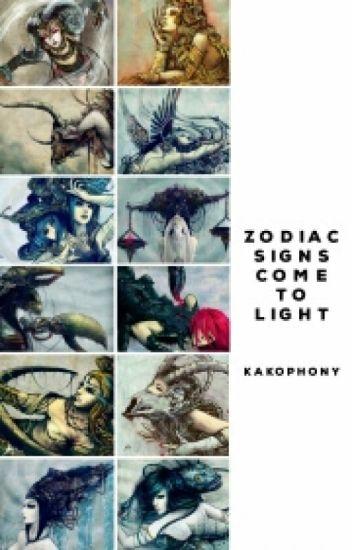 Zodiac Signs: Come To Light