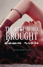 The Girl Who Brought Down Rion by GeolaReader