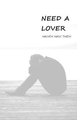 Cần Một Người Yêu (NEED A LOVER)