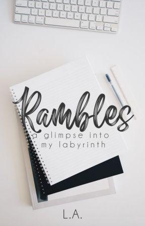 Rambles by himynameishaleylee