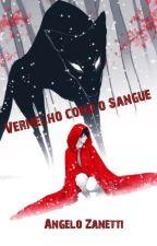 Vermelho como o Sangue (Pausada) by Angelozanetty