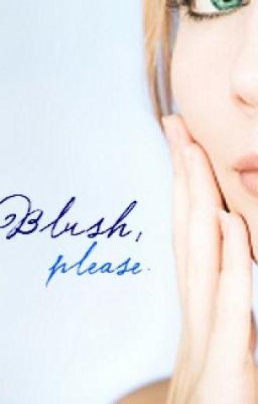 Blush, please.