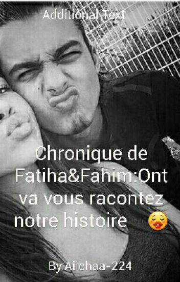Chronique de Fatiha&Fahim:Ont va vous racontez notre histoire
