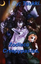 Zodiaco creepypastas.(Editando)  by phaxtom