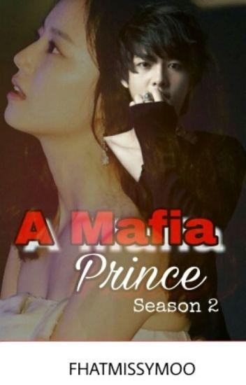A Mafia Prince (Season 2) - COMPLETED #Wattys2016