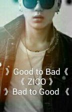 》Good to Bad《 ZICO 》Bad to good《 by yuaremin