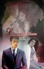 MANAN : LOVE BY CHANCE  by Simmie_20