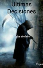 Ultimas Decisiones by Jair153612