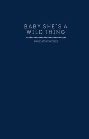 Baby, She's a Wild Thing. by panicattackkisses