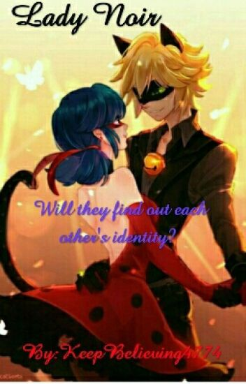 Lady Noir Ladybug X Chat Noir - Book One - Keepbelieving4774 - Wattpad-7874